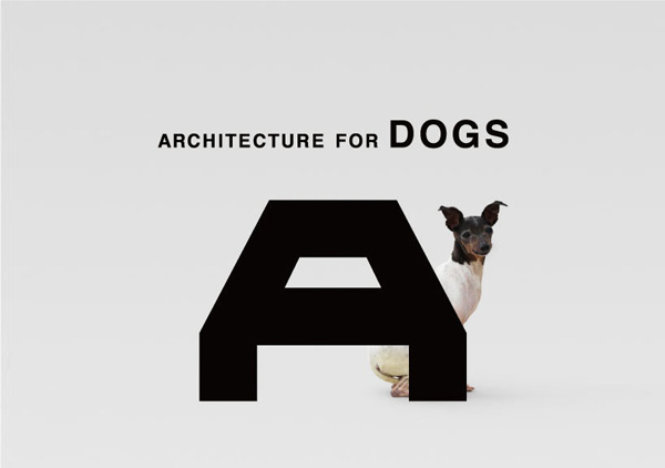 Architecture for Dogs by Kenya Hara 11