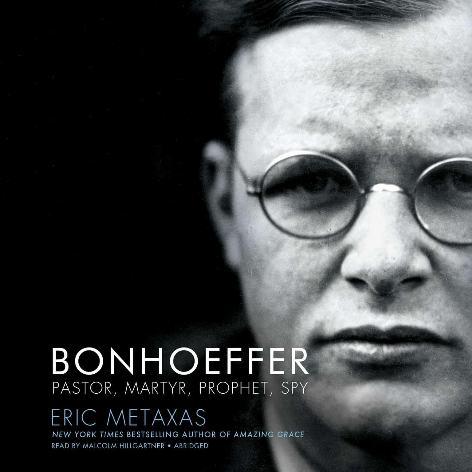Bonhoeffer: Pastor, Martyr, Prophet, Spy – biography