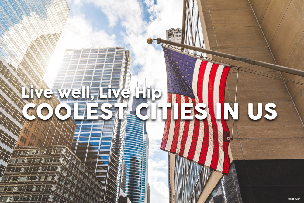 Coolest Cities in the US Live Well, Live Hip in the Coolest Cities in the US
