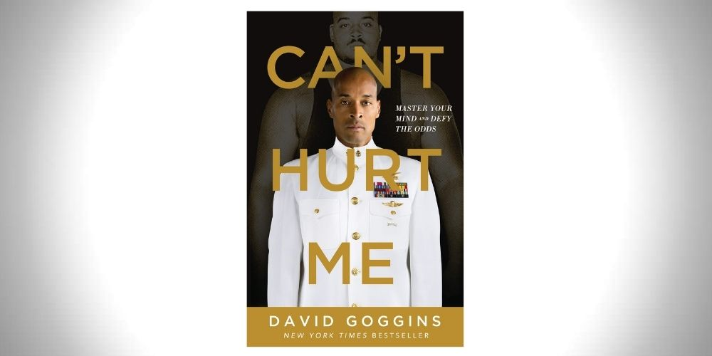 Can't Hurt Me_ Master Your Mind and Defy the Odds - David Goggins