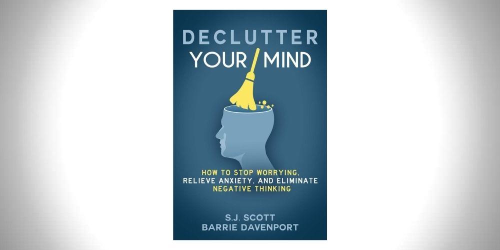 Declutter Your Mind - S. J. Scott and Barrie Davenport