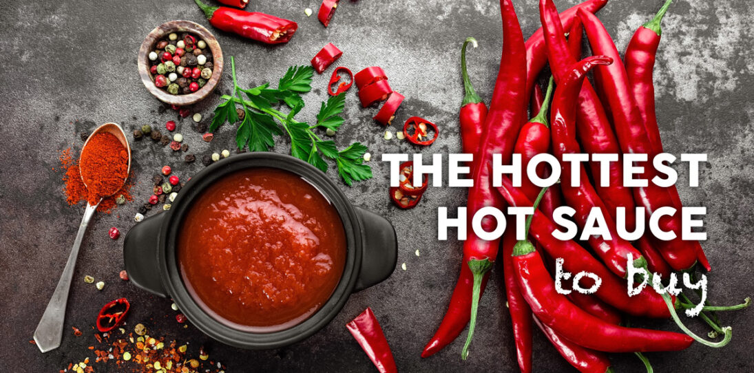 The hottest hot sauce in the world