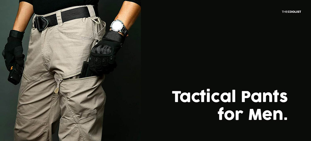 tactical pants for men 9 Best Tactical Pants for Men That Are Practical And Stylish