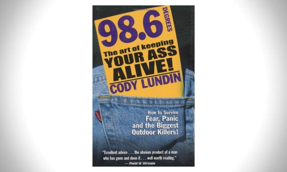 98.6 Degrees_ The Art of Keeping Your Ass Alive - Cody Lundin