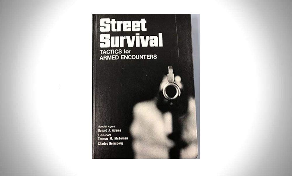 Street Survival_ Tactics for Armed Encounters - Ronald J Adams