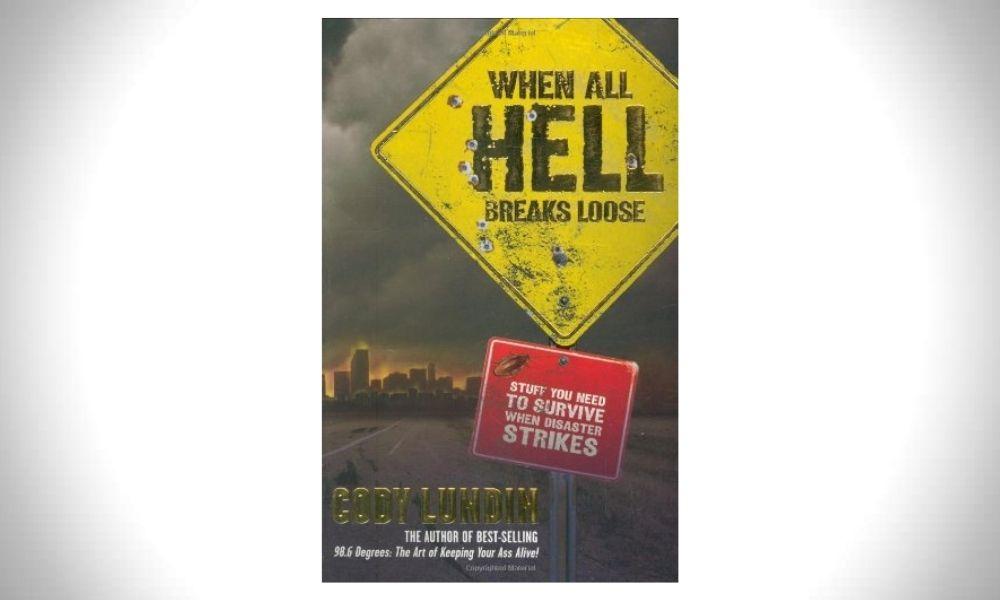 When All Hell Breaks Loose by Cody Lundin