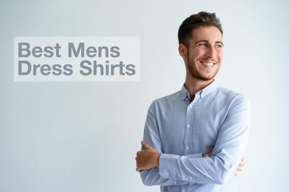 12 Best Mens Dress Shirts Reviewed 2021