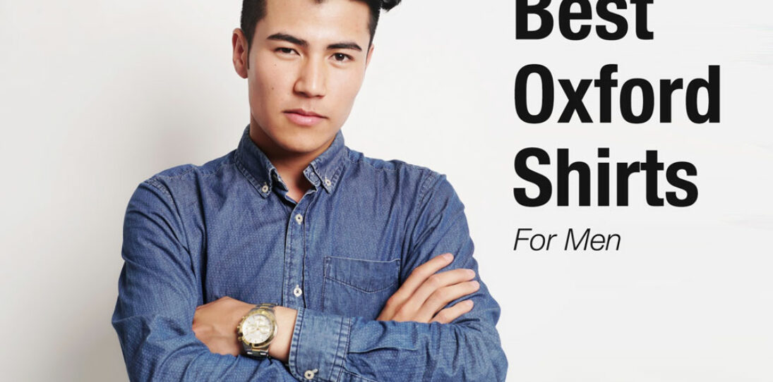 Best Oxford Shirt for Men in 2021 – Top 11 Oxford Cloth Button Downs Reviewed