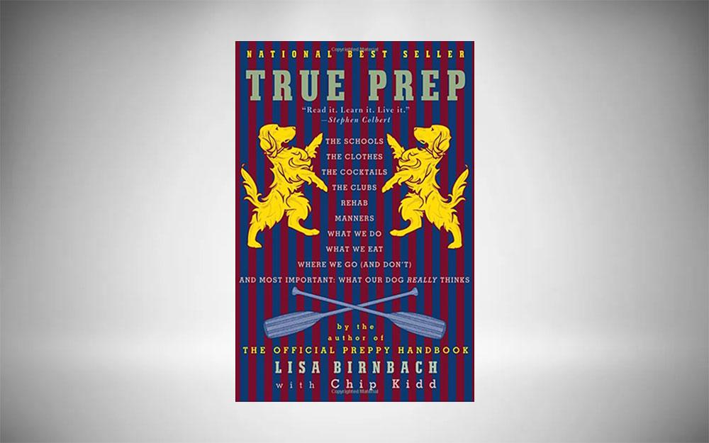 Preppy Style Guide - True Prep by Birnbach