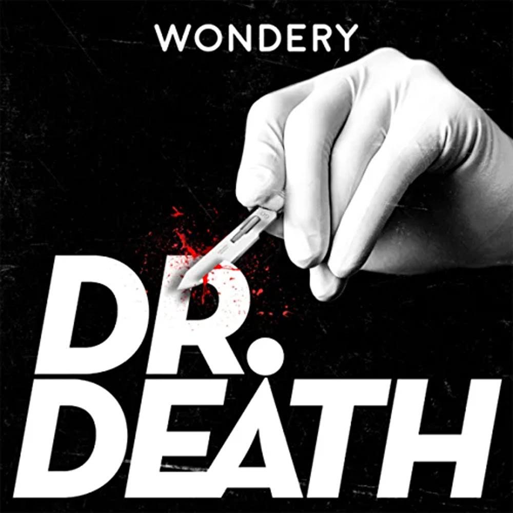 popular true crime podcast dr. death