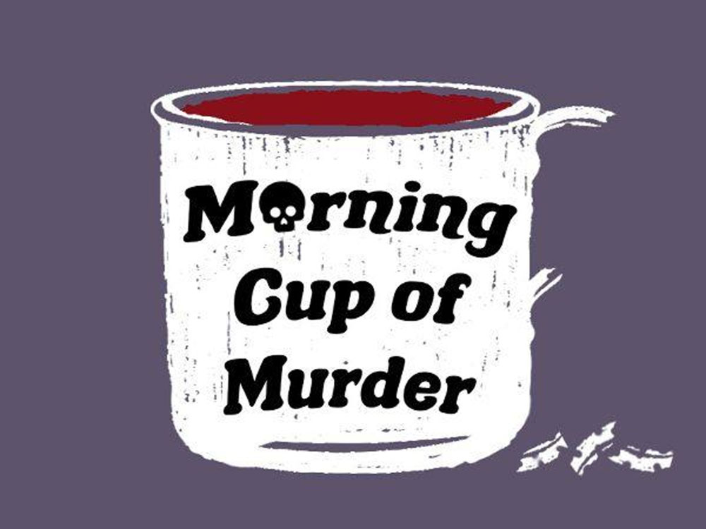 daily true crime podcast morning cup of murder