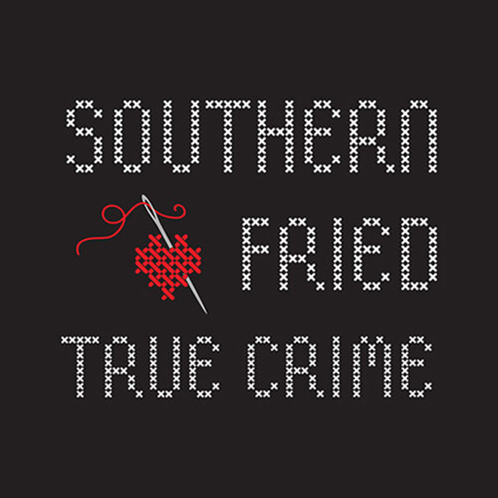 unsolved mysteries podcast southern fried true crime
